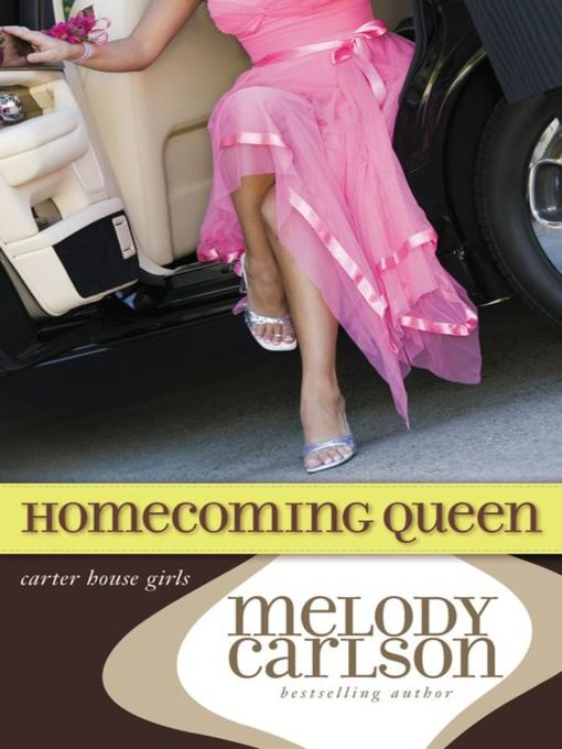 Title details for Homecoming Queen by Melody Carlson - Wait list