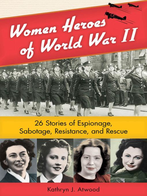 Title details for Women Heroes of World War II by Kathryn J. Atwood - Wait list