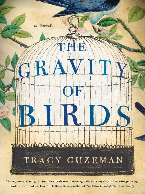Title details for The Gravity of Birds by Tracy Guzeman - Available