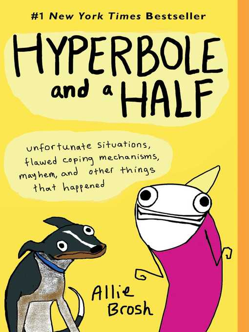 Title details for Hyperbole and a Half by Allie Brosh - Wait list