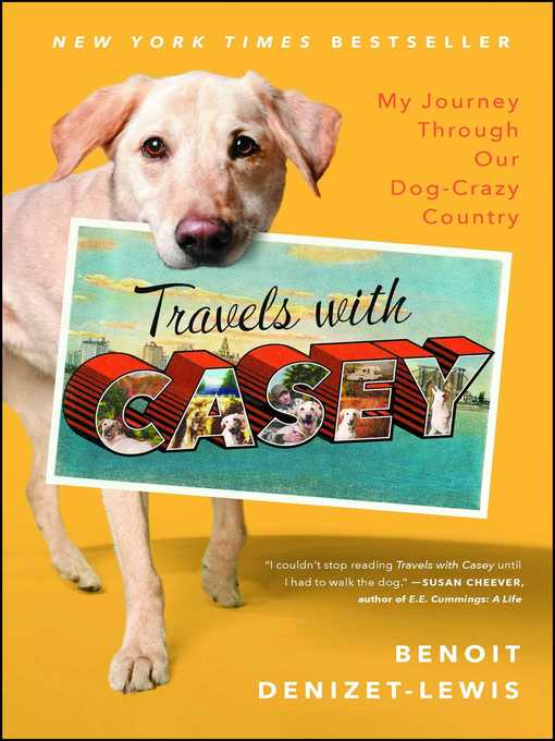 Title details for Travels with Casey by Benoit Denizet-Lewis - Wait list