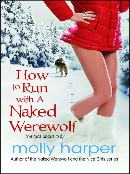Title details for How to Run with a Naked Werewolf by Molly Harper - Wait list