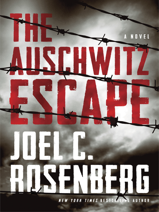 Title details for The Auschwitz Escape by Joel C. Rosenberg - Available