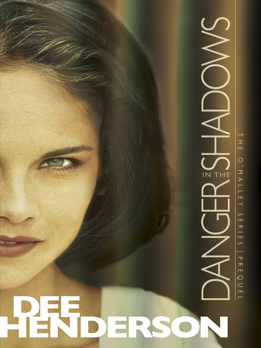 Title details for Danger in the Shadows by Dee Henderson - Wait list