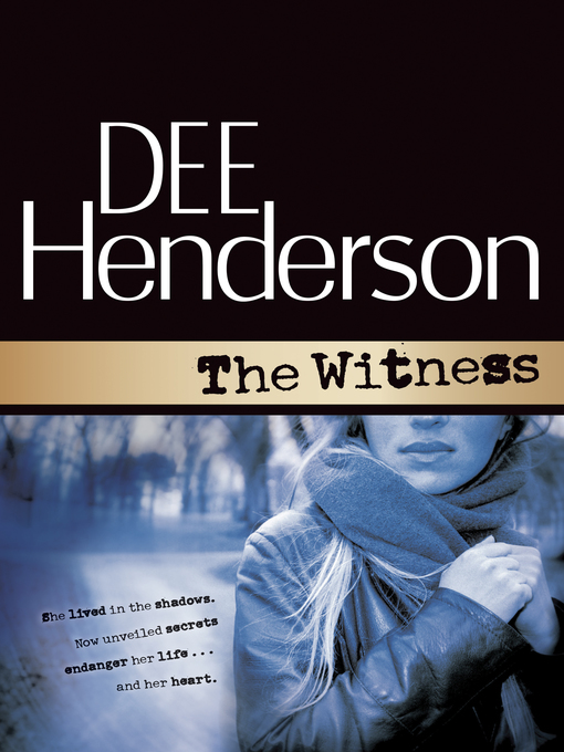 Title details for The Witness by Dee Henderson - Available
