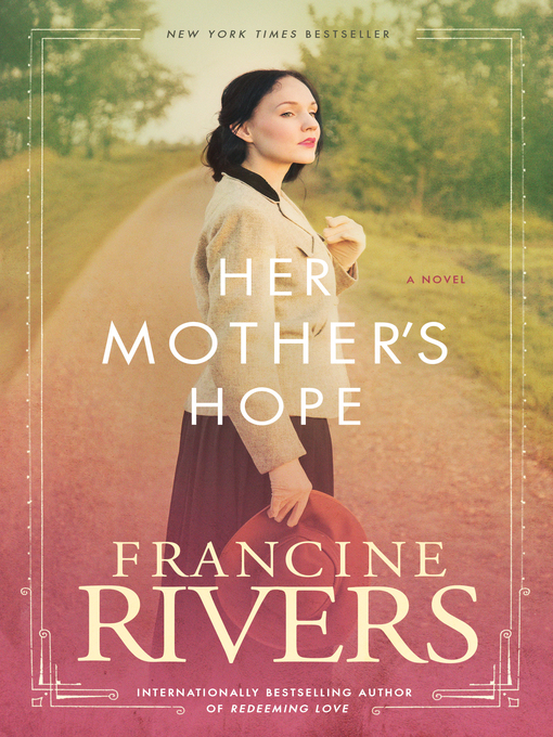 Title details for Her Mother's Hope by Francine Rivers - Wait list