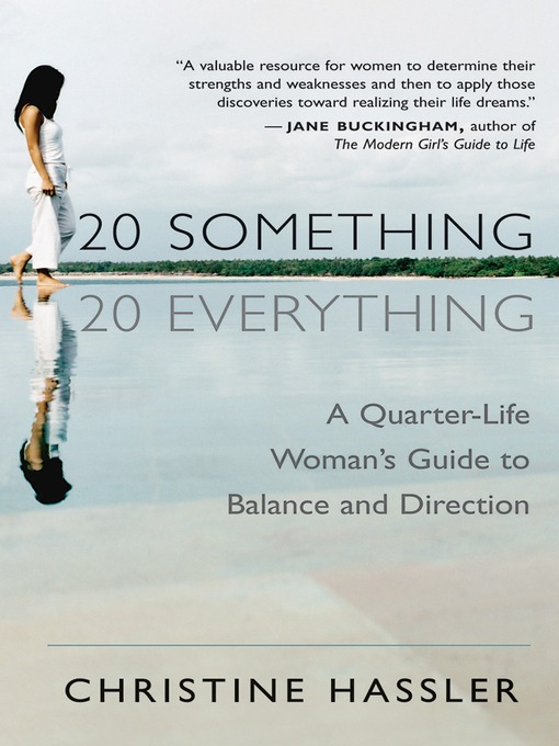 Title details for 20 Something 20 Everything by Christine Hassler - Available