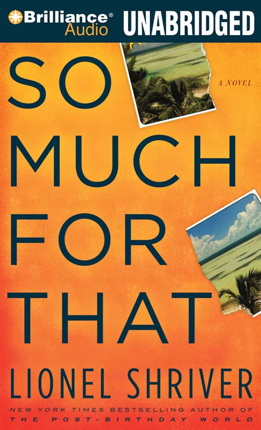 Title details for So Much for That by Lionel Shriver - Wait list