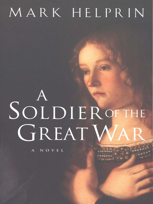 Title details for A Soldier of the Great War by Mark Helprin - Available