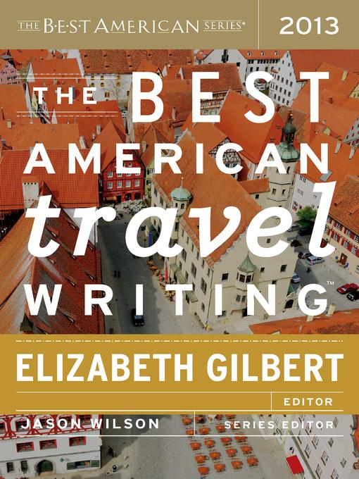 Title details for The Best American Travel Writing 2013 by Jason Wilson - Available