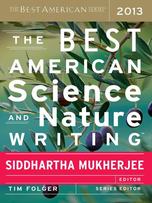 Title details for The Best American Science and Nature Writing 2013 by Siddhartha Mukherjee - Wait list