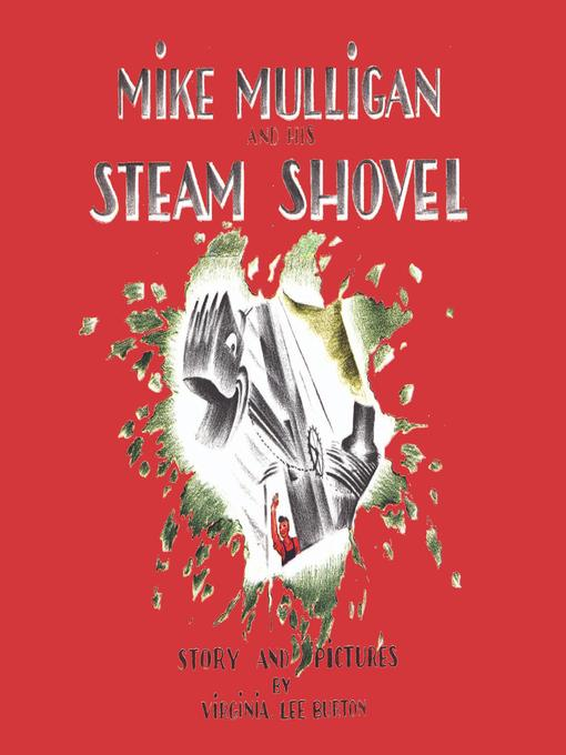 Title details for Mike Mulligan and His Steam Shovel by Virginia Lee Burton - Available