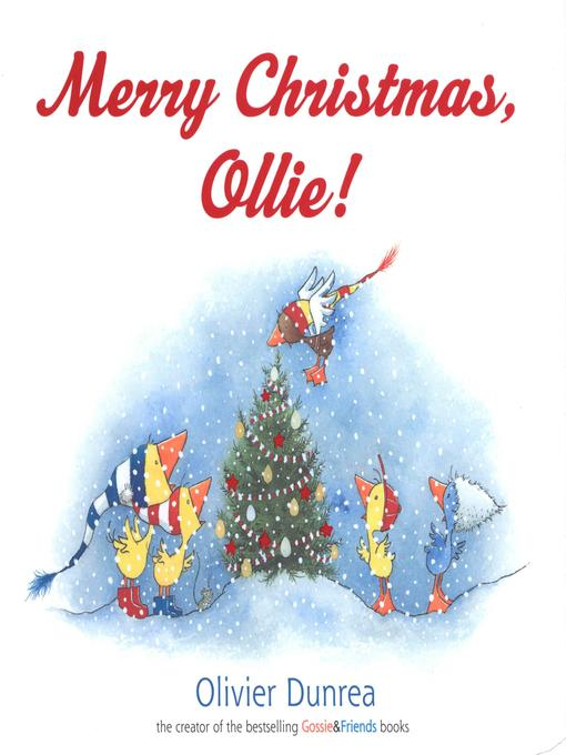 Title details for Merry Christmas, Ollie! by Olivier Dunrea - Available