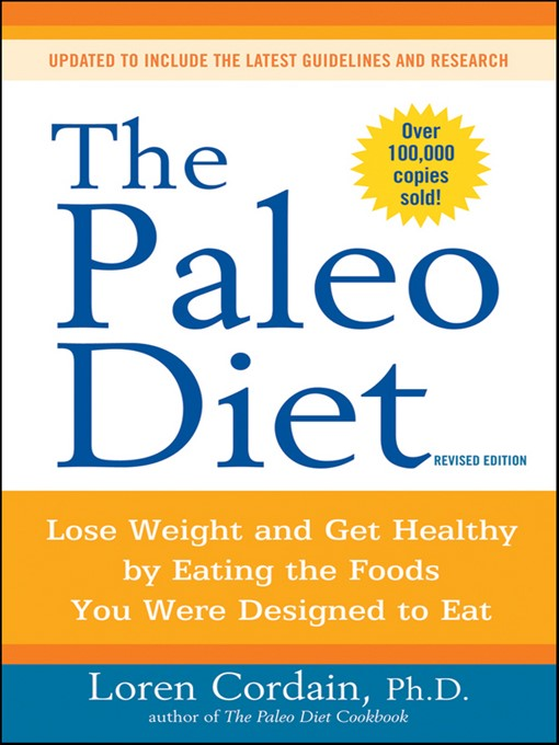 Title details for The Paleo Diet by Loren Cordain - Available