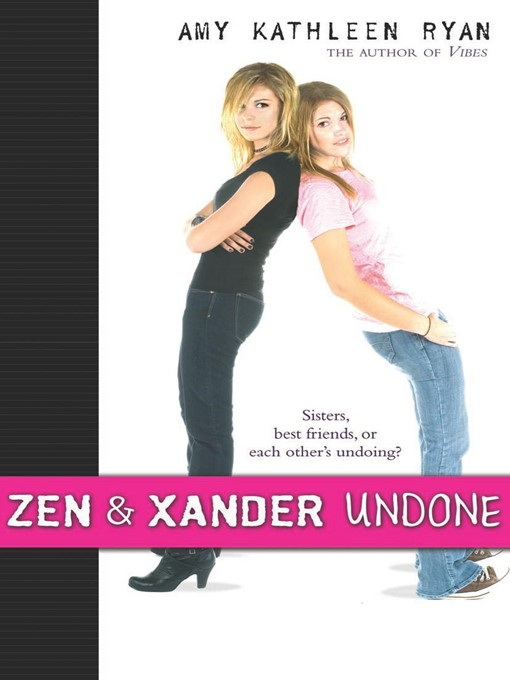 Title details for Zen and Xander Undone by Amy Kathleen Ryan - Available