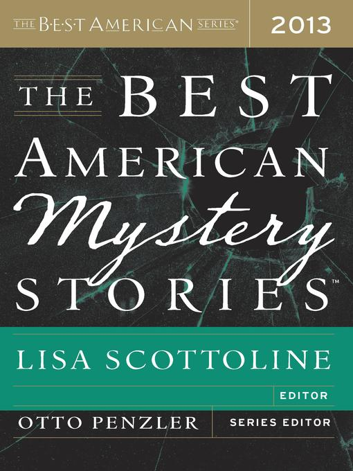 Title details for The Best American Mystery Stories 2013 by Otto Penzler - Available