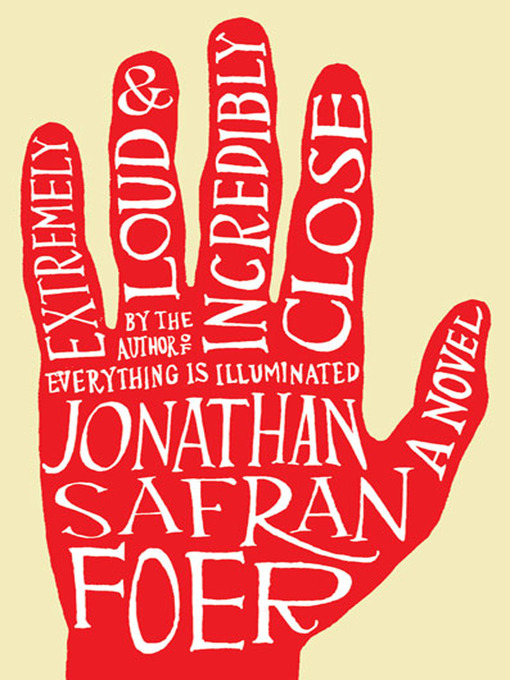 Title details for Extremely Loud and Incredibly Close by Jonathan Safran Foer - Available