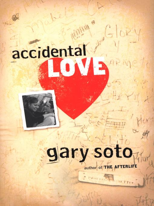 Title details for Accidental Love by Gary Soto - Available