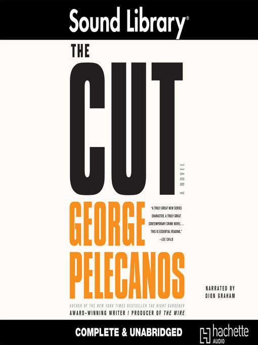 Title details for The Cut by George Pelecanos - Available