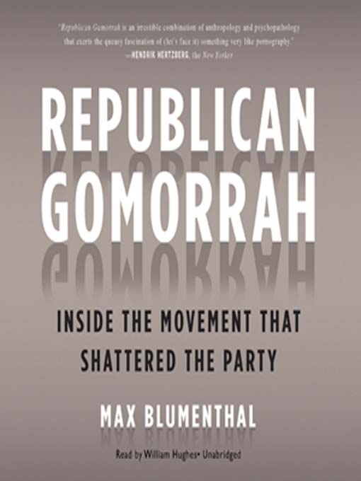Title details for Republican Gomorrah by Max Blumenthal - Available