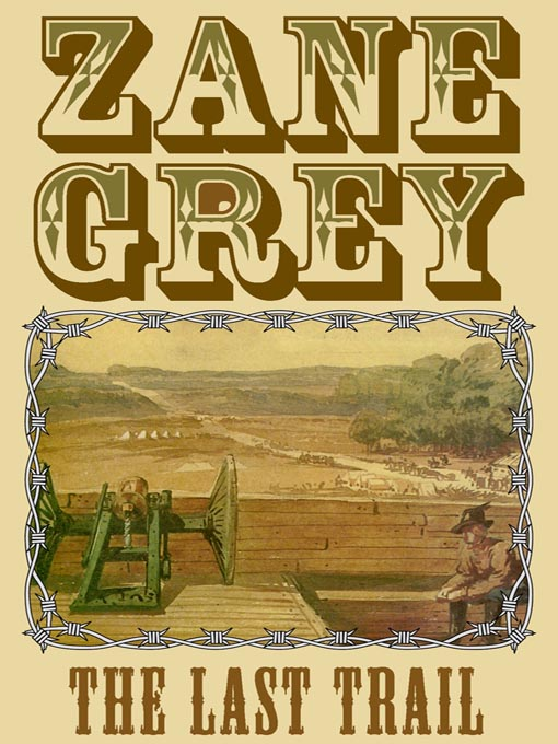 Title details for The Last Trail by Zane Grey - Available