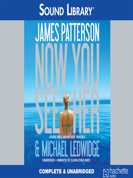 Title details for Now You See Her by James Patterson - Available