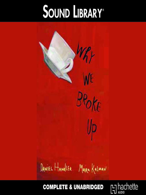 Title details for Why We Broke Up by Daniel Handler - Available