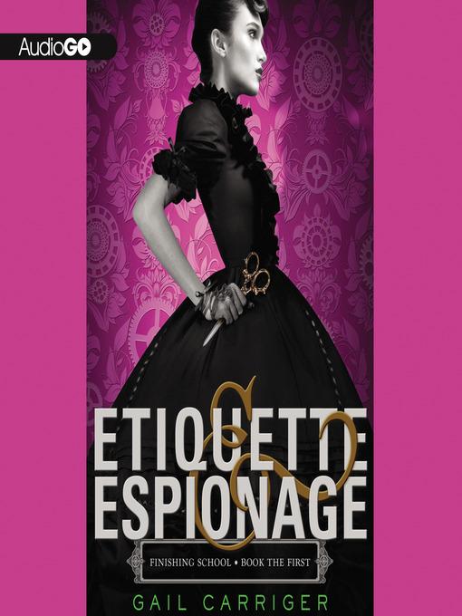 Title details for Etiquette & Espionage by Gail Carriger - Wait list