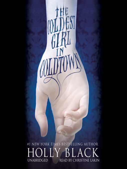 Title details for The Coldest Girl in Coldtown by Holly Black - Available
