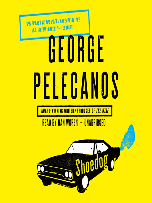 Title details for Shoedog by George Pelecanos - Available