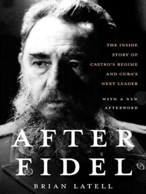 Title details for After Fidel by Brian Latell - Available