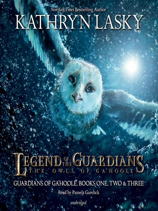 Title details for Legend of the Guardians: The Owls of Ga'Hoole by Kathryn Lasky - Available