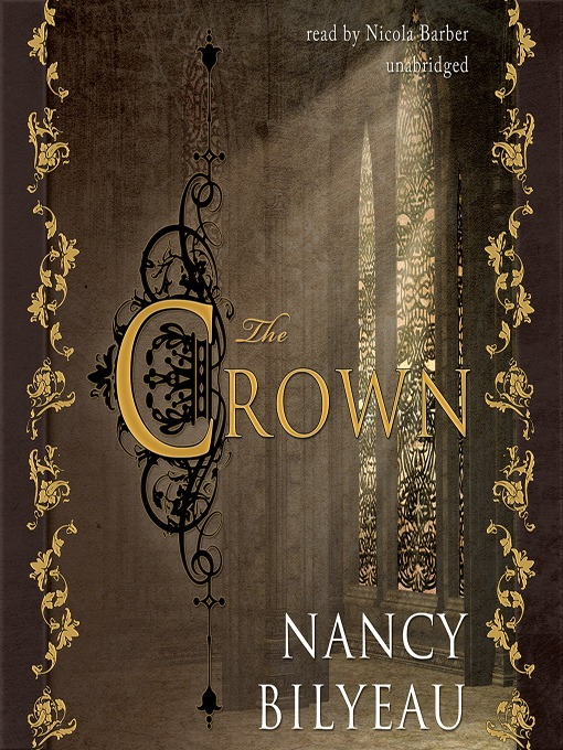 Title details for The Crown by Nancy Bilyeau - Available