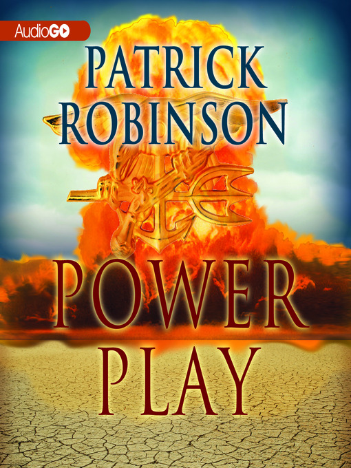 Title details for Power Play by Patrick Robinson - Available