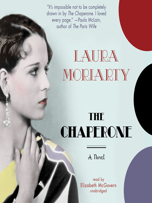 Title details for The Chaperone by Laura Moriarty - Available