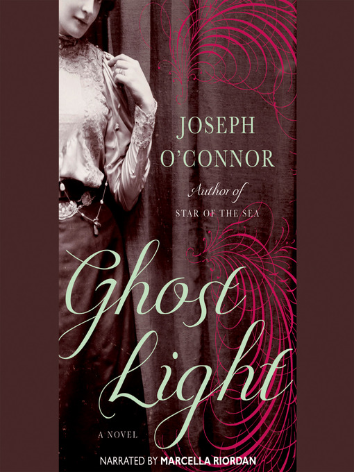 Title details for Ghost Light by Joseph O'Connor - Available