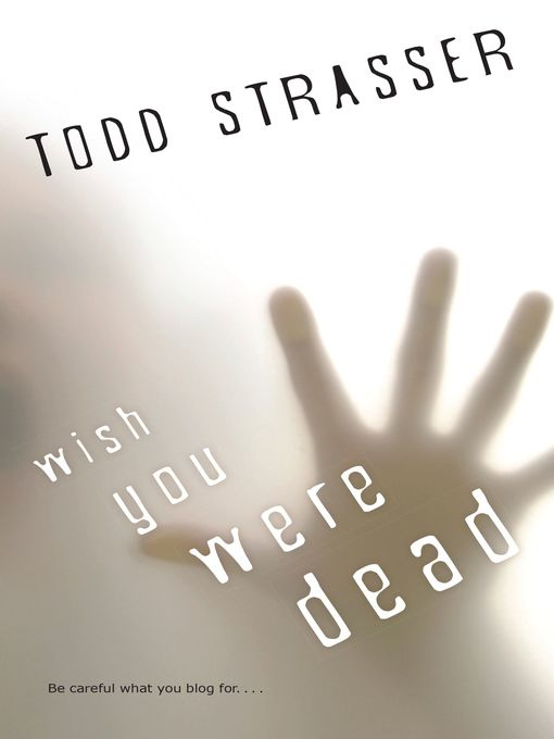 Title details for Wish You Were Dead by Todd Strasser - Available