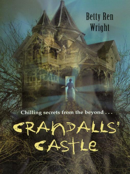 Title details for Crandalls' Castle by Betty Ren Wright - Wait list