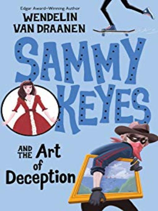 Title details for Sammy Keyes and the Art of Deception by Wendelin Van Draanen - Available