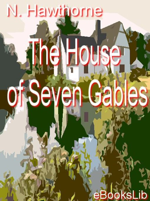 Title details for House of the Seven Gables by Nathaniel Hawthorne - Available
