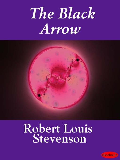 Title details for The Black Arrow by Robert Louis Stevenson - Available