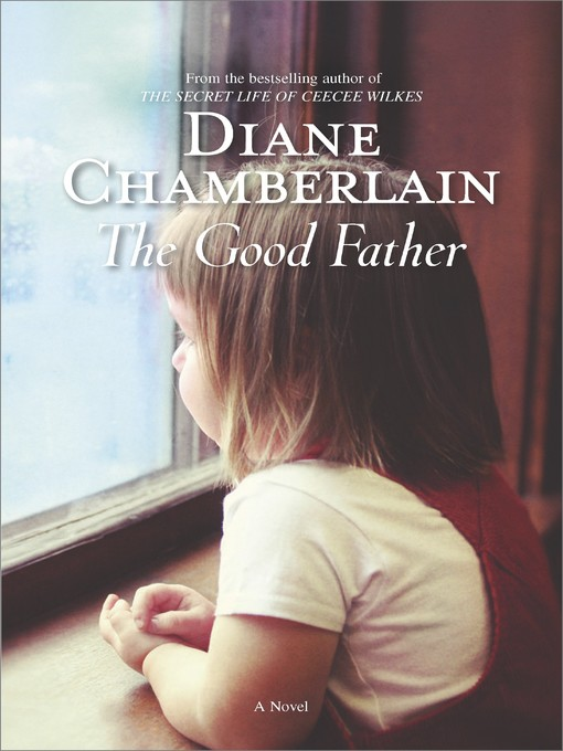 Title details for The Good Father by Diane Chamberlain - Available