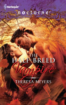 Title details for The Half-Breed Vampire by Theresa Meyers - Available
