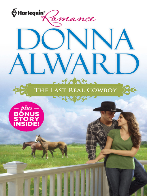 Title details for The Last Real Cowboy & The Rancher's Runaway Princess by Donna Alward - Available