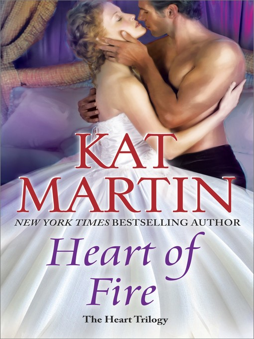 Title details for Heart of Fire by Kat Martin - Available