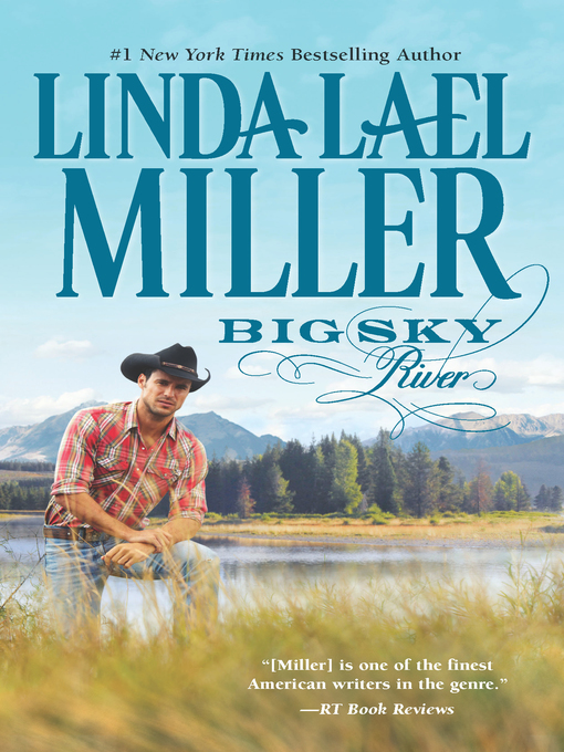 Title details for Big Sky River: Book 3 of Parable, Montana Series by Linda Lael Miller - Available