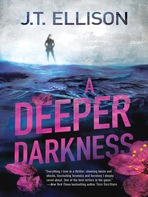 Title details for A Deeper Darkness by J.T. Ellison - Available