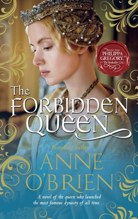 Title details for The Forbidden Queen by Anne O'Brien - Wait list