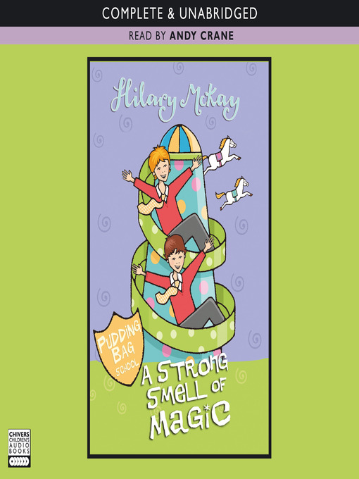 Title details for A Strong Smell of Magic by Hilary McKay - Wait list