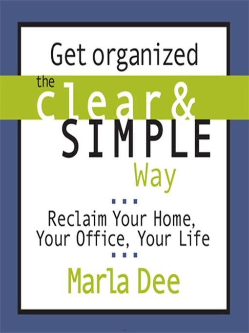 Title details for Get Organized the Clear & Simple Way by Marla Dee - Wait list